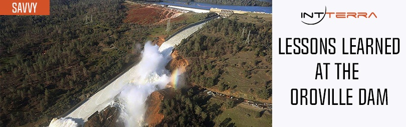Lessons Learned at the Oroville Dam